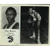 Press Photo Atlanta Hawks basketball center Tom Barker - sas05750